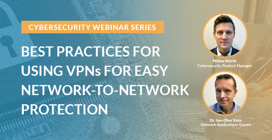 Best practices for using VPNs for easy network-to-network protection.