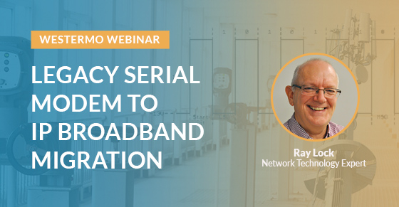 Legacy serial (RS-232 and RS-485) modem to IP broadband migration webinar.